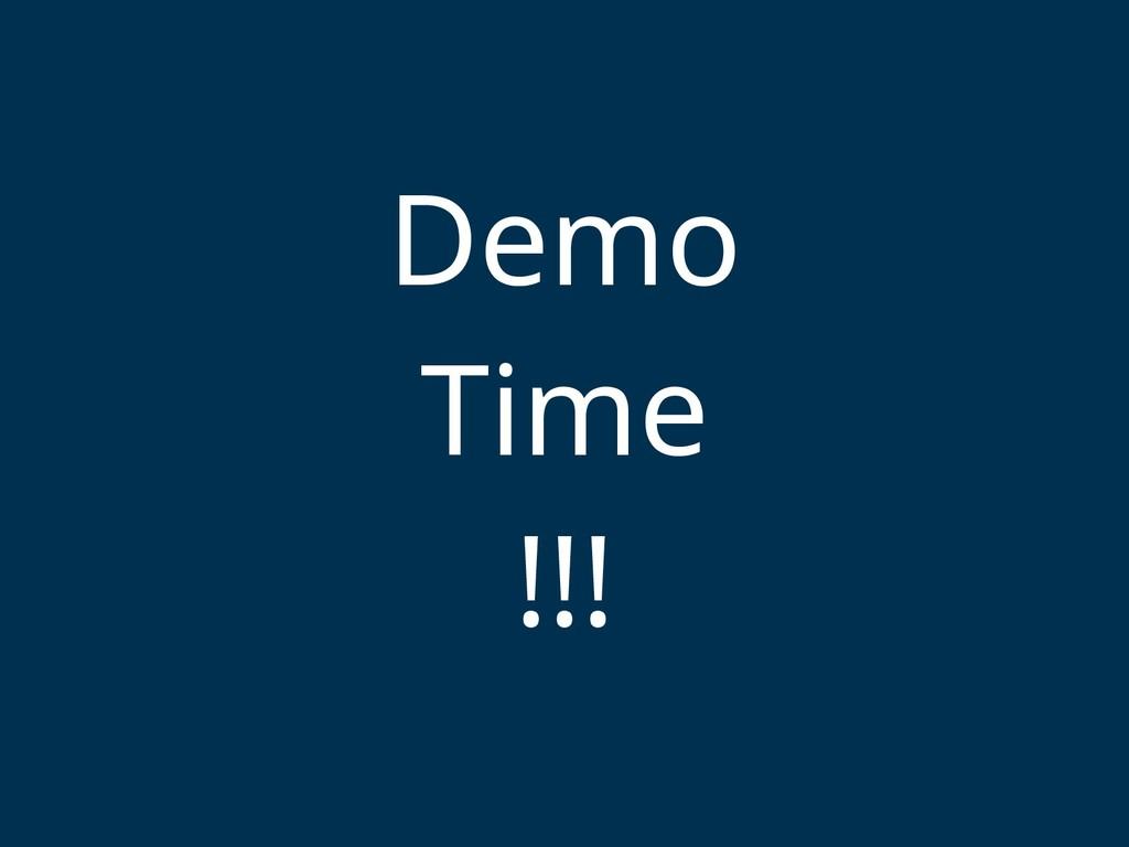 Demo Time !!!