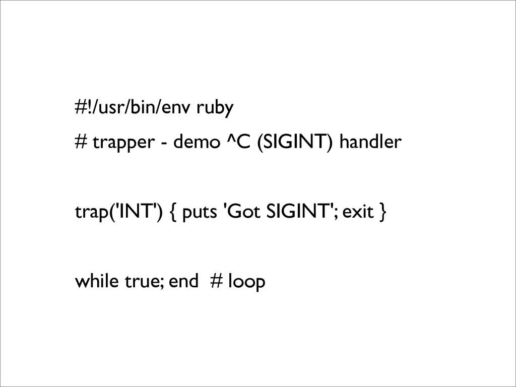 #!/usr/bin/env ruby  # trapper - demo ^C (SIG...