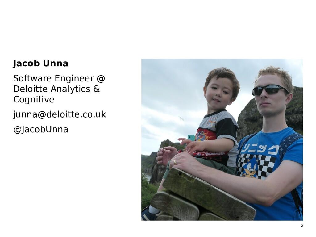 2  Jacob Unna  Software Engineer @ Deloitte A...