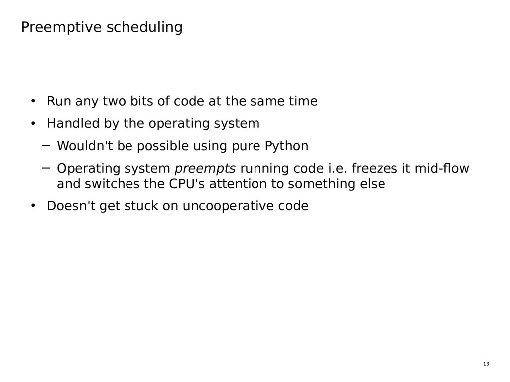 13 Preemptive scheduling • Run any two bits of ...