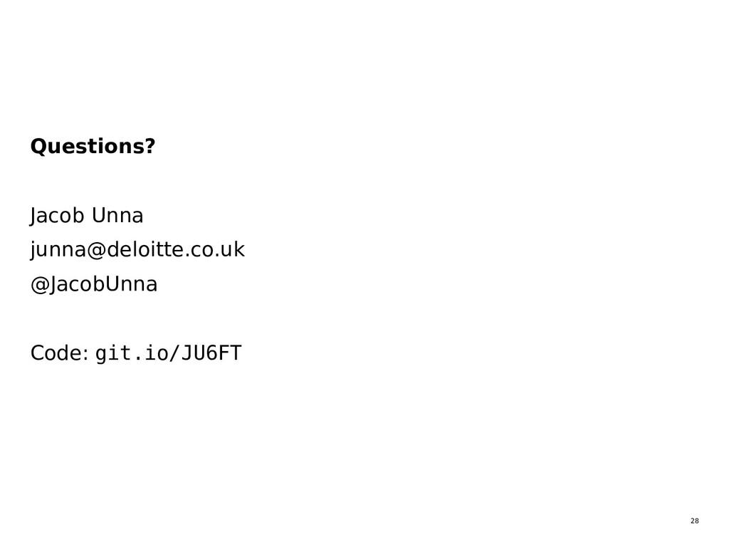 28  Questions?  Jacob Unna  junna@deloitte.c...
