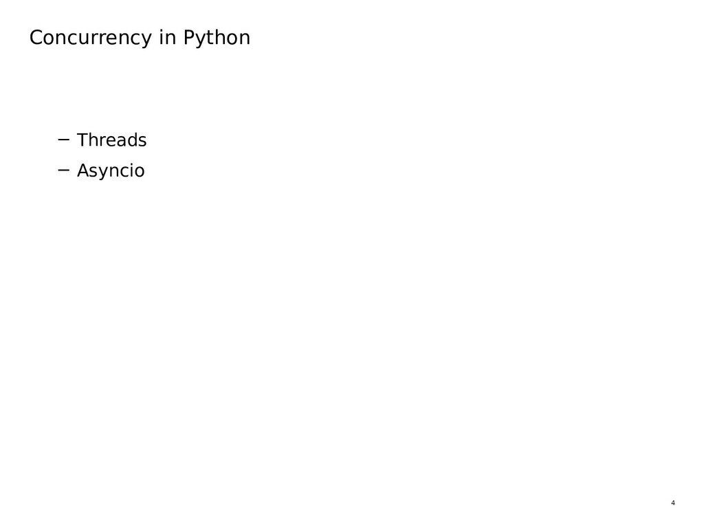 4 Concurrency in Python − Threads − Asyncio