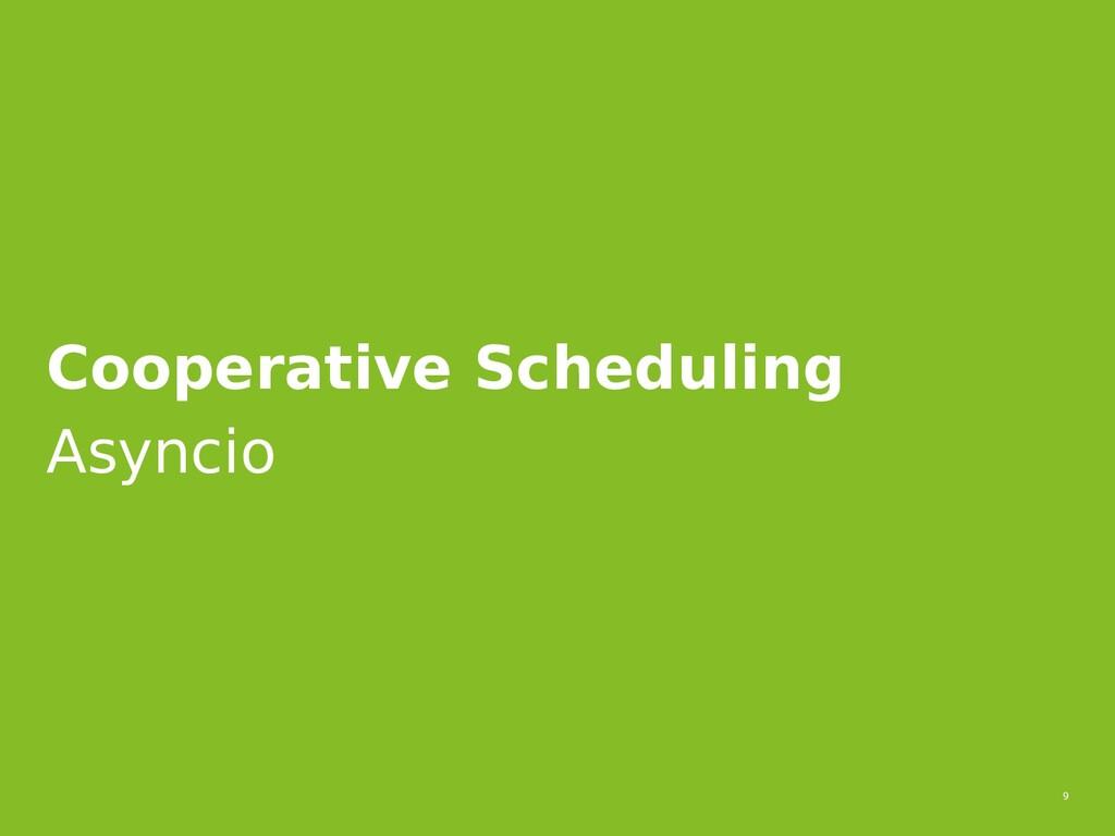 9 Cooperative Scheduling Asyncio