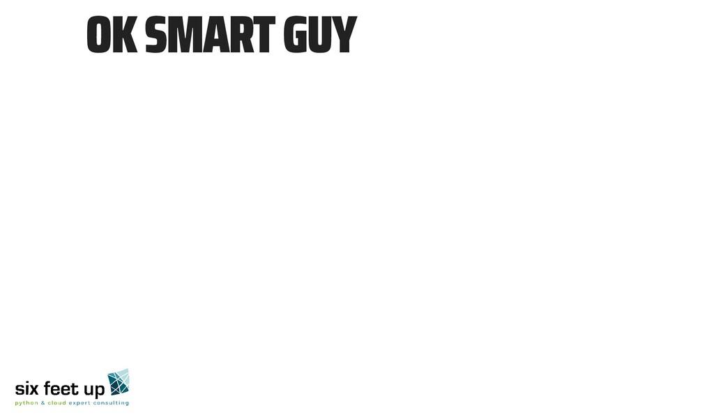 🤔 OK SMART GUY