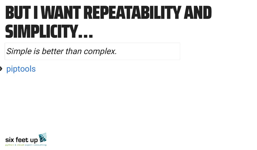 BUT I WANT REPEATABILITY AND SIMPLICITY… » Simp...