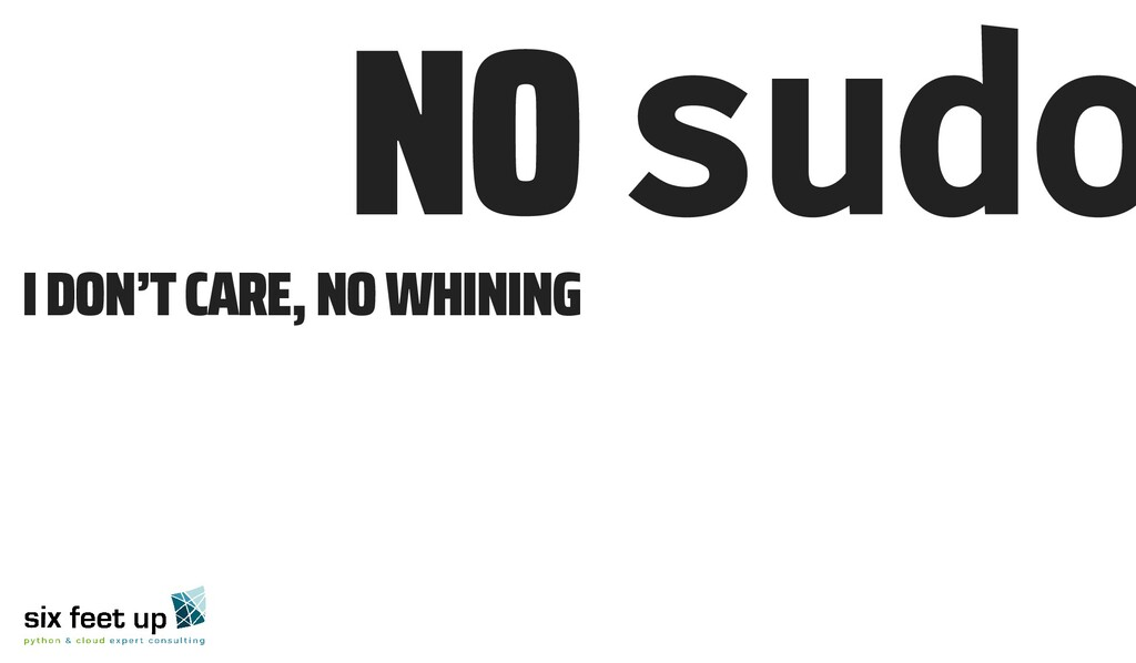 🚯 NO sudo I DON'T CARE, NO WHINING