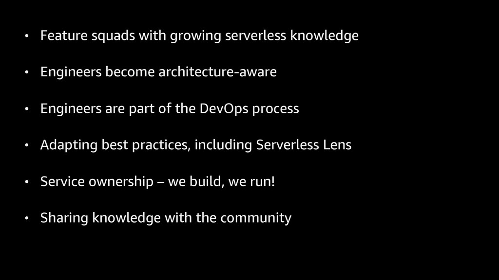 • Feature squads with growing serverless knowle...