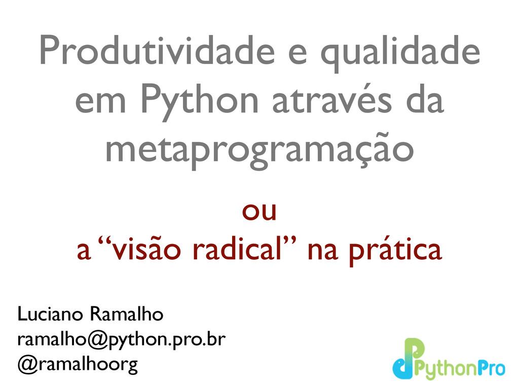 Produtividade e qualidade em Python através da ...
