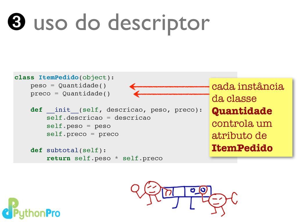 Turing.com.br ➌ uso do descriptor class ItemPed...