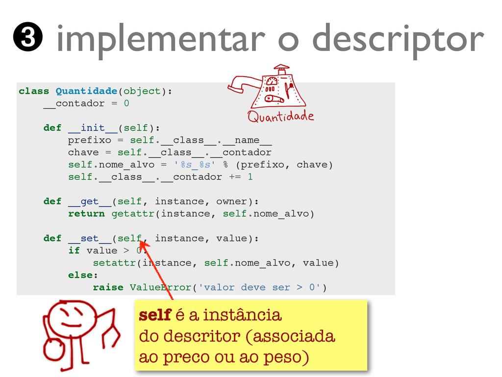 class Quantidade(object):! __contador = 0! ! de...
