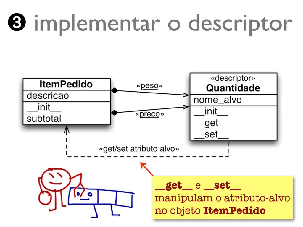 Turing.com.br ➌ implementar o descriptor __get_...
