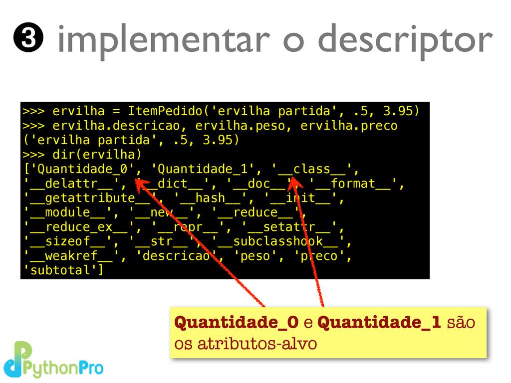 Turing.com.br ➌ implementar o descriptor >>> er...