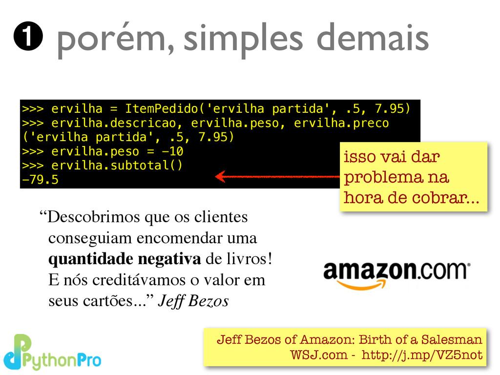 >>> ervilha = ItemPedido('ervilha partida', .5,...