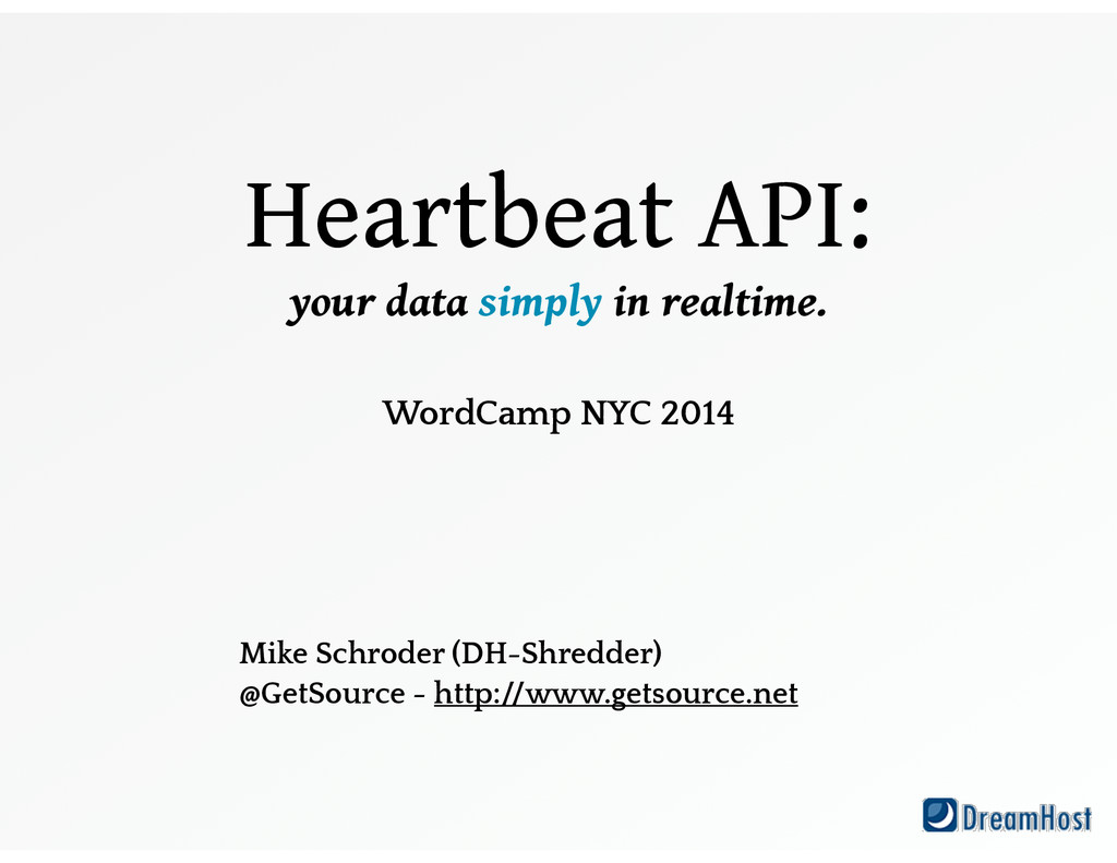 Heartbeat API: your data simply in realtime. !...