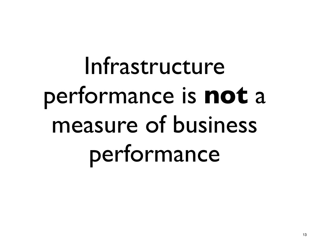 Infrastructure performance is not a measure of ...
