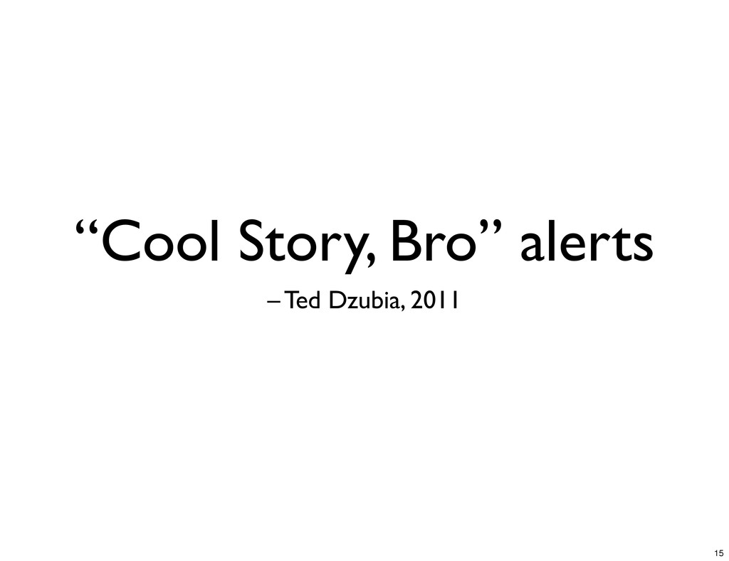 """Cool Story, Bro"" alerts – Ted Dzubia, 2011 15"