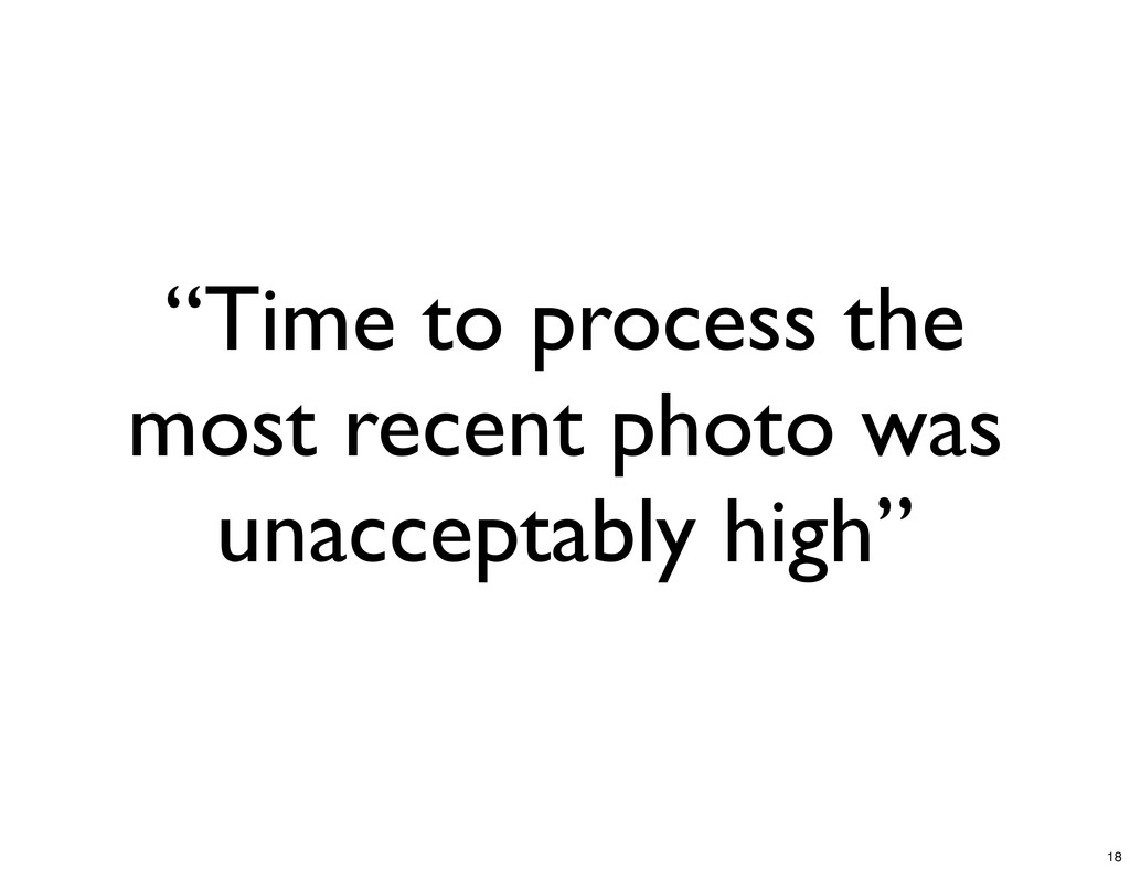"""Time to process the most recent photo was unac..."
