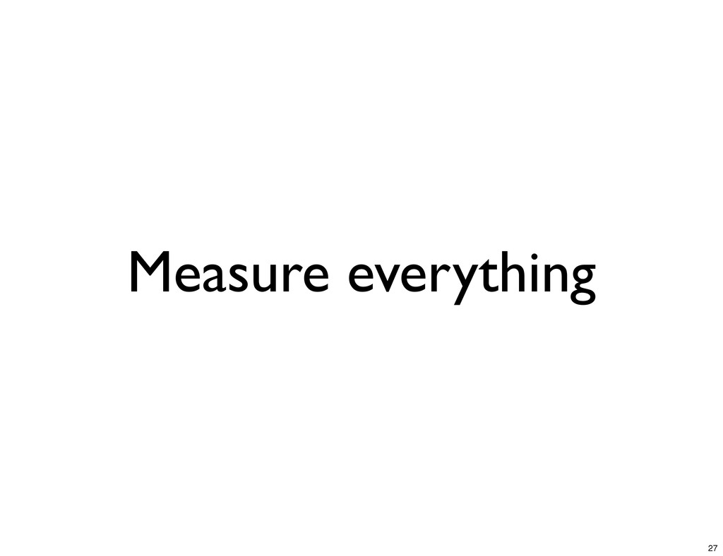 Measure everything 27