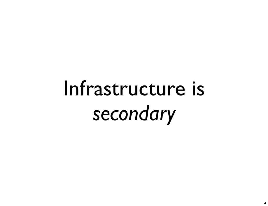 Infrastructure is secondary 4