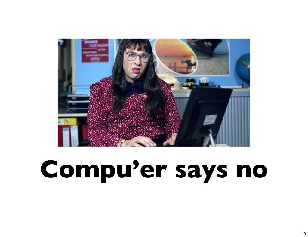 Compu'er says no 10