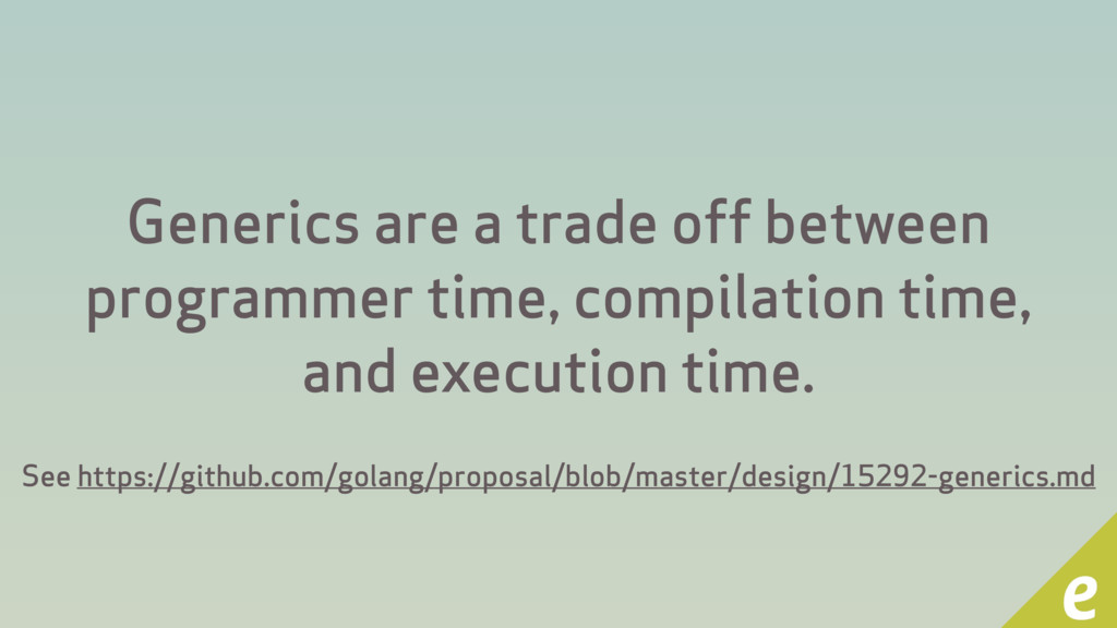 Generics are a trade off between programmer tim...