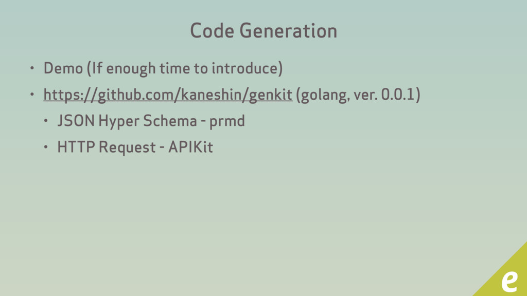 Code Generation • Demo (If enough time to intro...