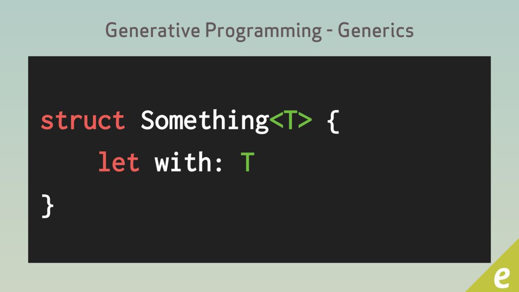 Generative Programming - Generics struct Someth...