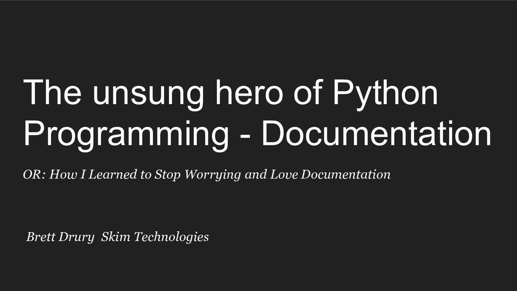 The unsung hero of Python Programming - Documen...