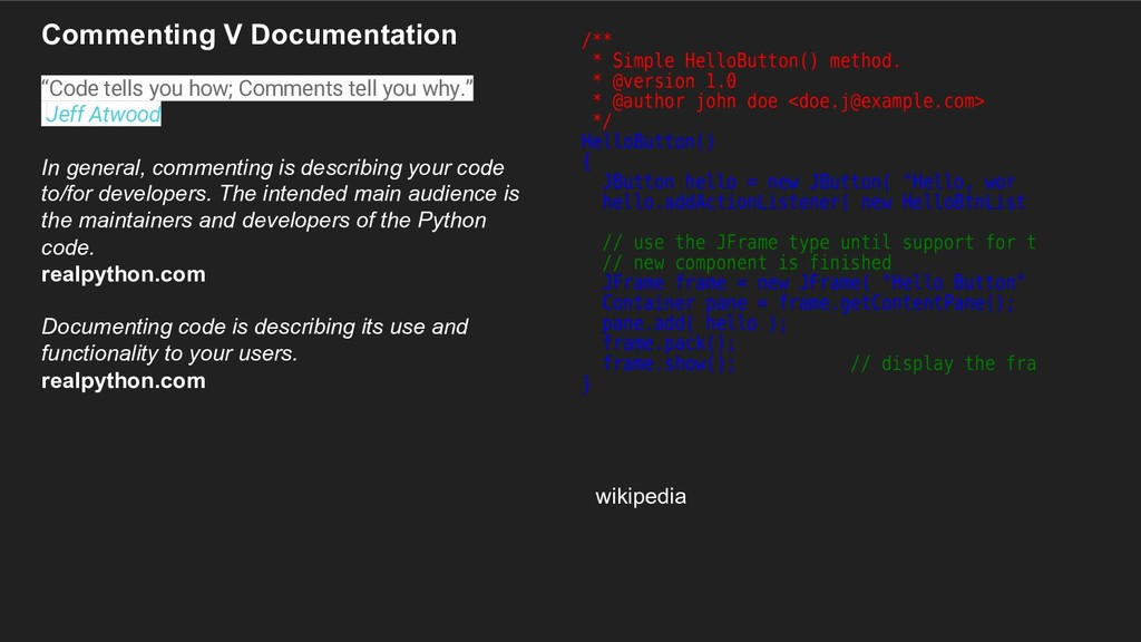 "Commenting V Documentation ""Code tells you how;..."