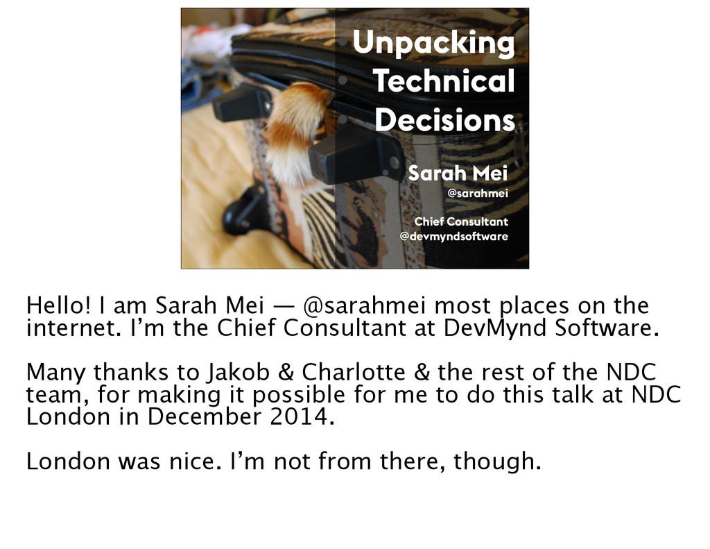 •Unpacking • Technical • Decisions • Sarah Mei ...
