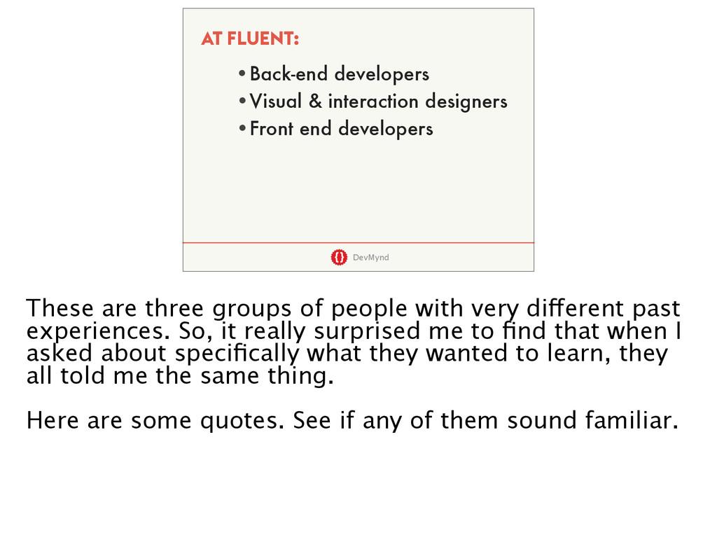 DevMynd AT FLUENT: •Back-end developers •Visual...