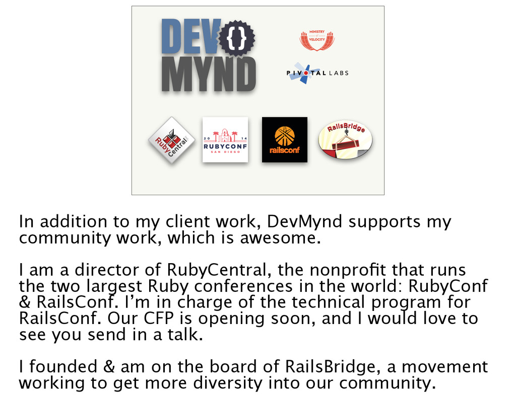 of In addition to my client work, DevMynd suppo...