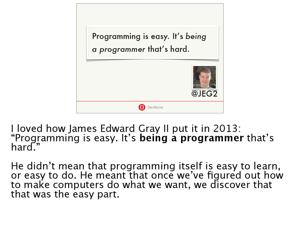 DevMynd Programming is easy. It's being a progr...