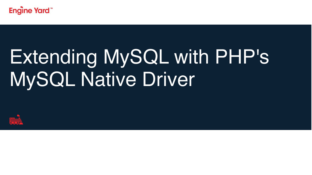 Extending MySQL with PHP's MySQL Native Driver