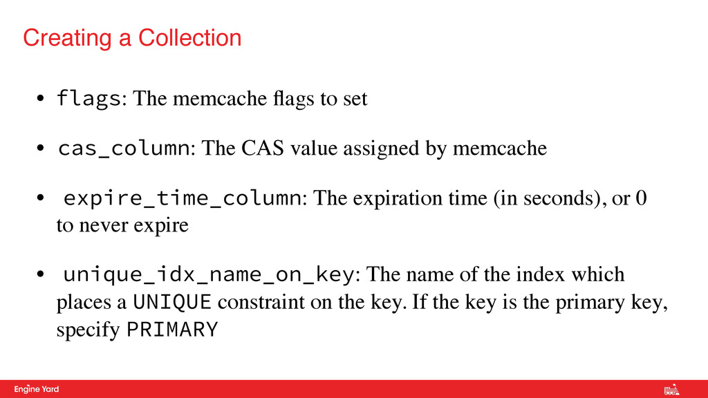 • flags: The memcache flags to set • cas_column:...
