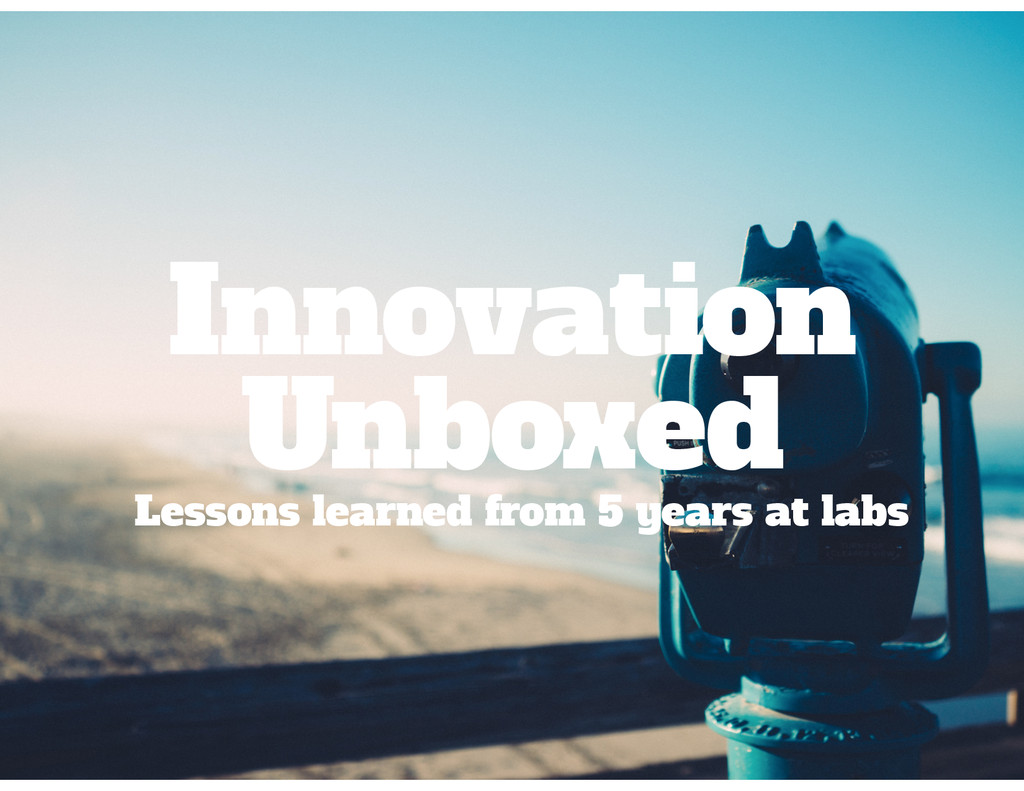 Innovation Unboxed Lessons learned from 5 years...
