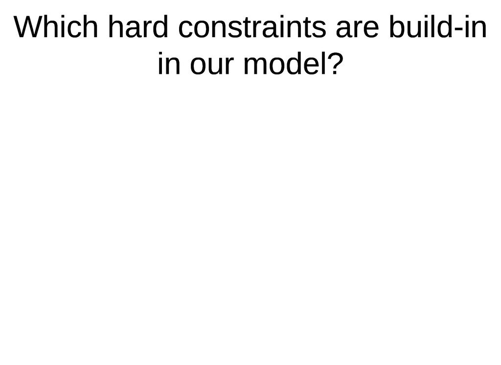 Which hard constraints are build-in Which hard ...
