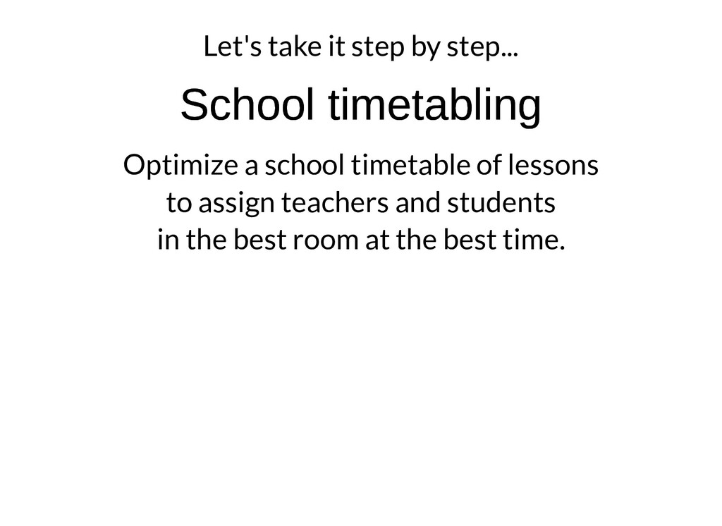 Let's take it step by step... School timetablin...
