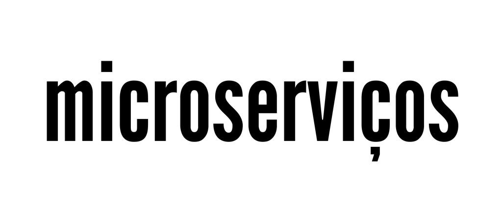 microserviços