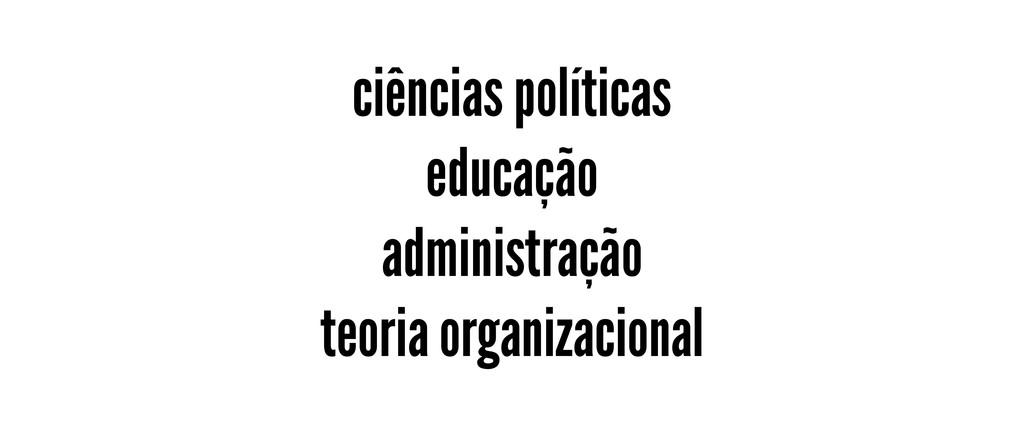 ciências políticas educação administração teori...