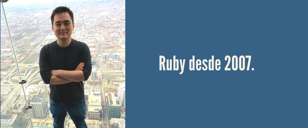Ruby desde 2007.