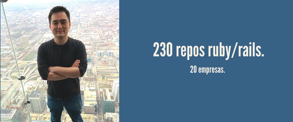 230 repos ruby/rails. 20 empresas.