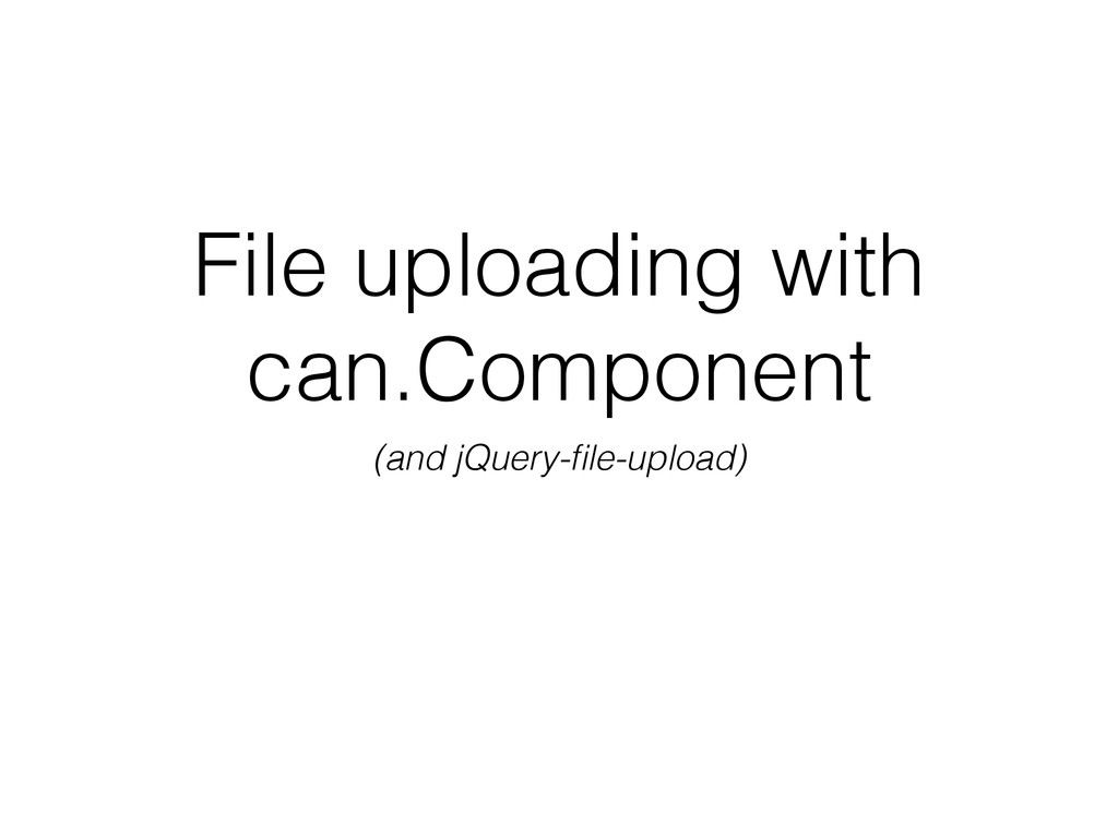 File uploading with can.Component (and jQuery-fi...