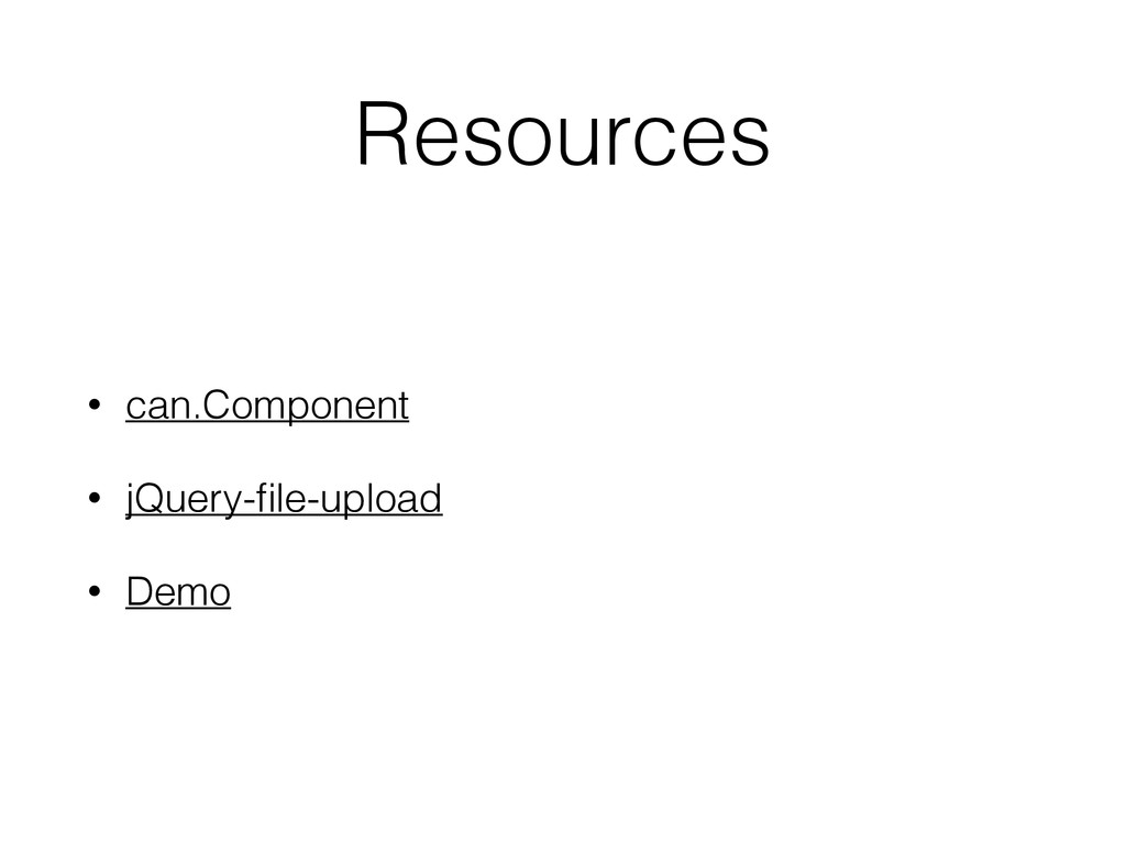Resources • can.Component • jQuery-file-upload •...