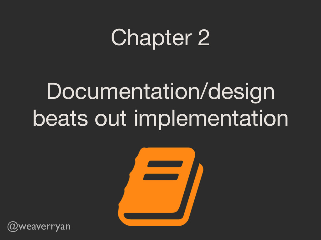 Chapter 2  ! Documentation/design beats out imp...