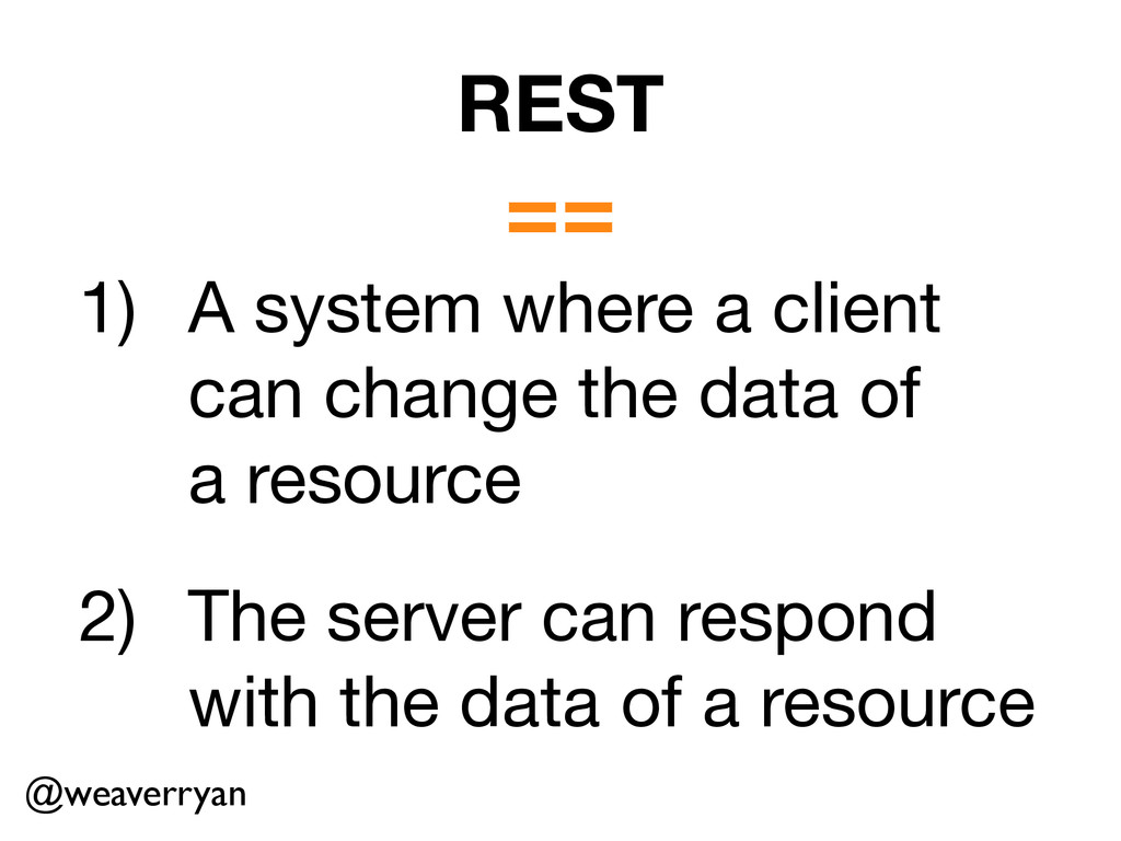 REST == 1) A system where a client can change t...