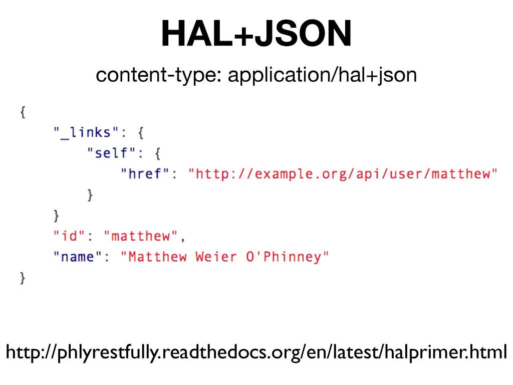 HAL+JSON content-type: application/hal+json htt...