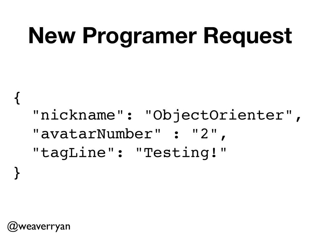 "New Programer Request {! ""nickname"": ""ObjectOri..."