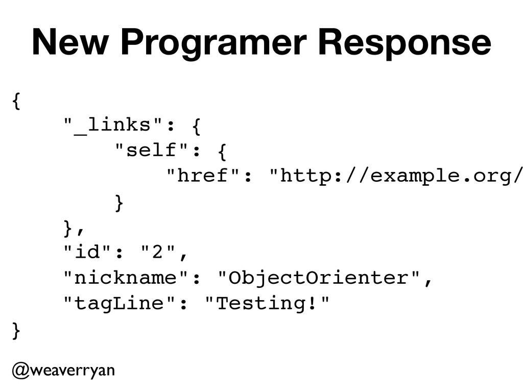 """New Programer Response @weaverryan {! """"_links"""":..."""