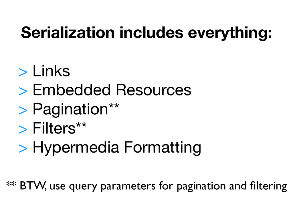 Serialization includes everything: ! > Links  >...